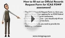 How to fill out an Official Records Request Form for ICAS